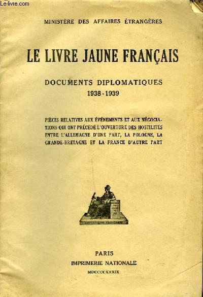LE LIVRE JAUNE FRANCAIS DOCUMENTS DIPLOMATIQUES 1938 - 1939