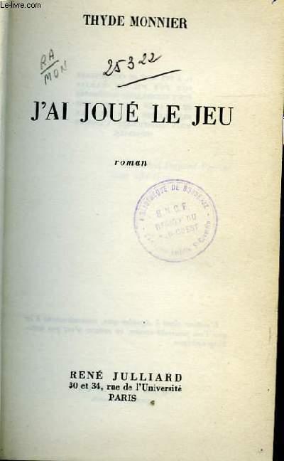J'AI JOUE LE JEU - ROMAN