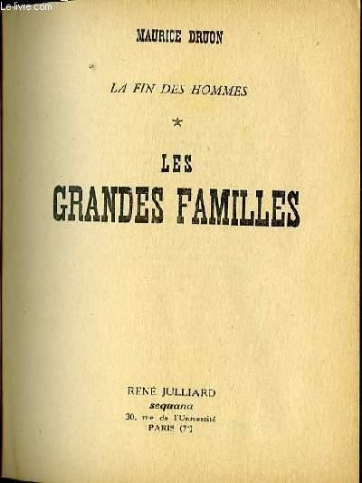 LES GRANDES FAMILLES - LA FIN DES HOMMES - ROMAN - 119E MILLE