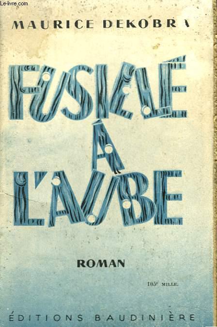 FUSILLE A L'AUBE OU L'ETONNANTE AVENTURE D'UNE ESPIONNE ANGLAISE A VIENNE EN 1914.
