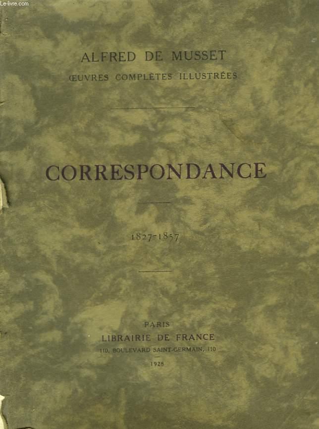 OEUVRES COMPLETES ILLUSTREES, CORRESPONDANCES. 1827-1857.