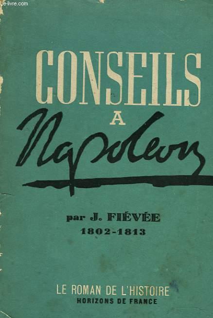 CONSEILS A NAPOLEON (1802-1813)