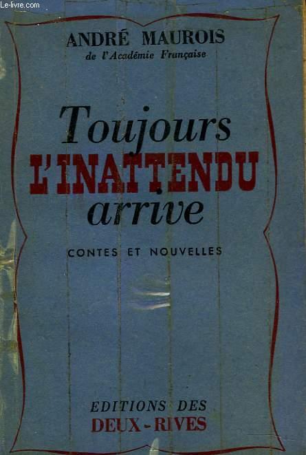 TOUJOURS L'INATTENDU ARRIVE. CONTES ET NOUVELLES