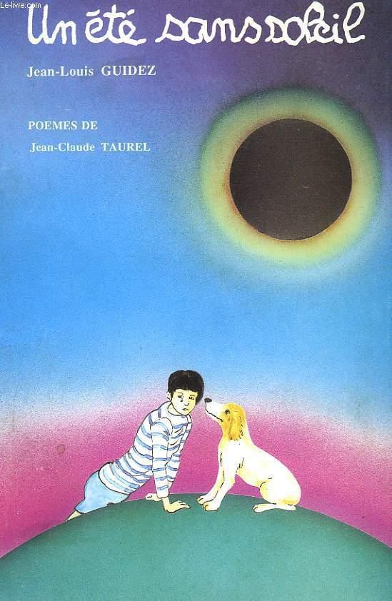 UN ETE SANS SOLEIL SUIVI DE LA CHAMBRE VERTE, POEMES DE  JEAN-CLAUDE TAUREL.