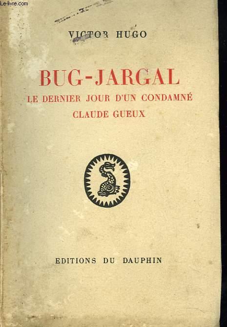BUG-JARGAL. LE DERNIER JOUR D'UN CONDAMNE, CLAUDE GUEUX.