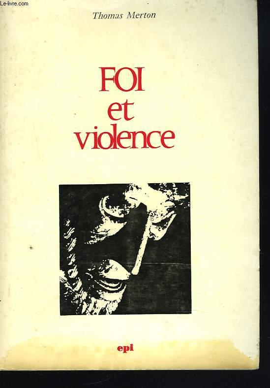 FOI ET VIOLENCE. PRATIQUE ET ENSEIGNEMENT CHRETIENS