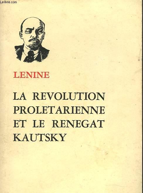 LA REVOLUTION PROLETARIENNE ET LE RENEGAT KAUTSKY