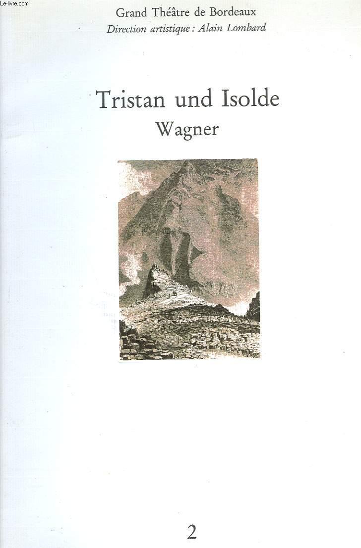 TRISTAN UND ISOLDE de WAGNER. GRAND THEÂTRE DE BORDEAUX JANVIER 1991. ALAIN LOMBARD (DIRECTION ARTISTIQUE)