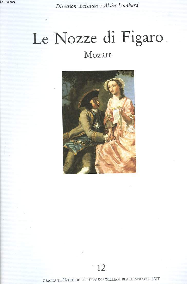 LE NOZZE DI FIGARO de MOZART. GRAND THEÂTRE DE BORDEAUX JANVIER 1993. ALAIN LOMBARD (DIRECTION ARTISTIQUE). OPERA BUFFA EN 4 ACTES.
