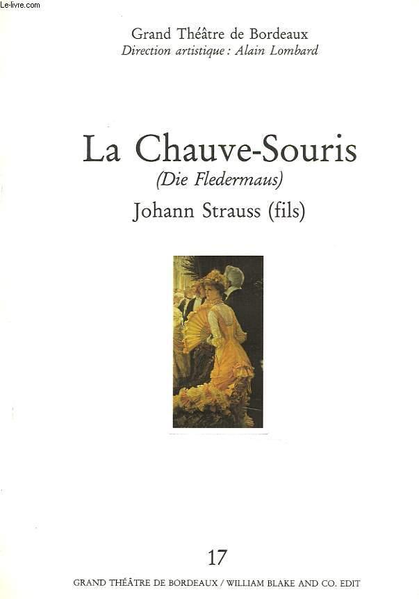 LA CHAUVE-SOURIS (DIE FLEDERMAUS). OPERETTE EN 3 ACTES. DIRECTION ARTISTIQUE ALAIN LOMBARD.