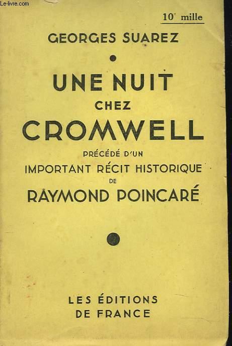 UNE NUIT CHEZ CROMWELL PRECEDE D'UN IMPORTANT RECIT HISTORIQUE DE RAYMOND POINCARE