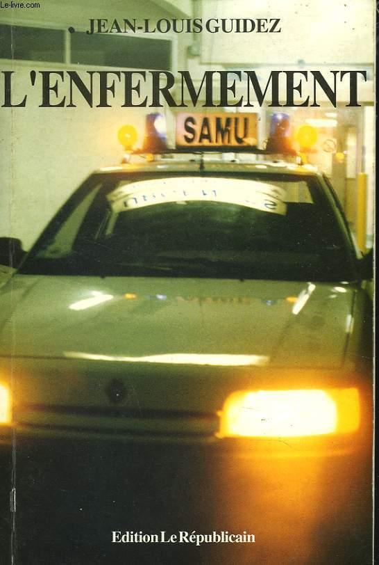 L'ENFERMEMENT. EVOI DE L'AUTEUR.