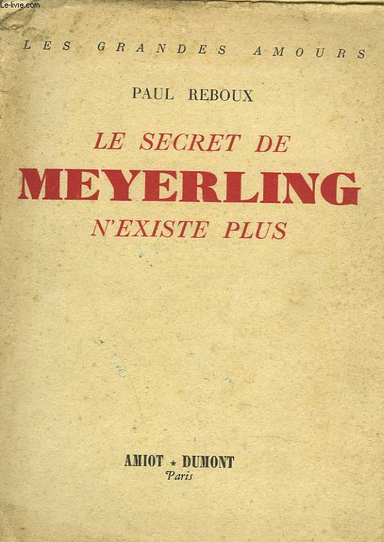 LE SECRET DE MEYERLING N'EXISTE PLUS.