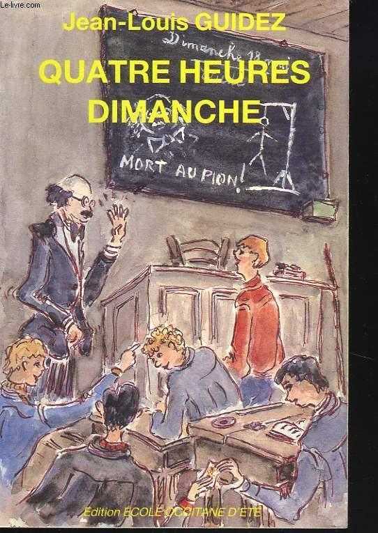QUATRE HEURES DIMANCHE. ENVOI DE L'AUTEUR.