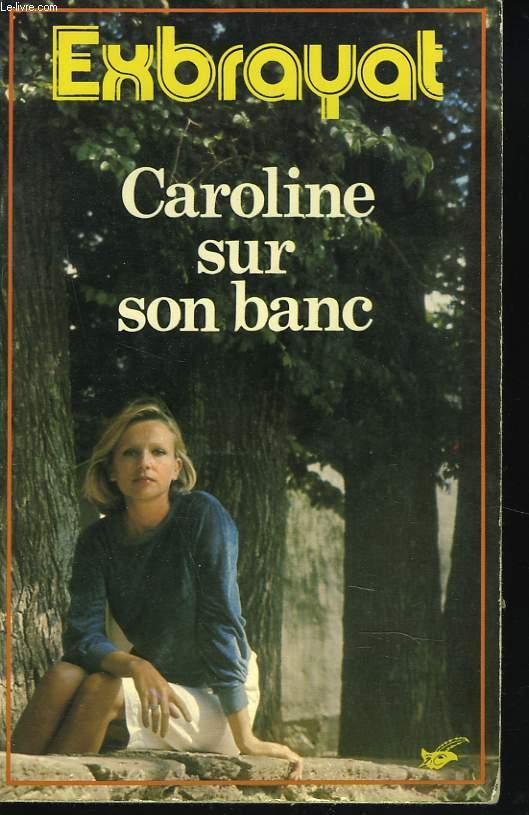 CAROLINE SUR SON BANC