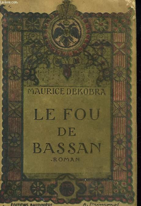 LE FOU DE BASSAN, SUIVI DE LA ROSE QUI SAIGNE.