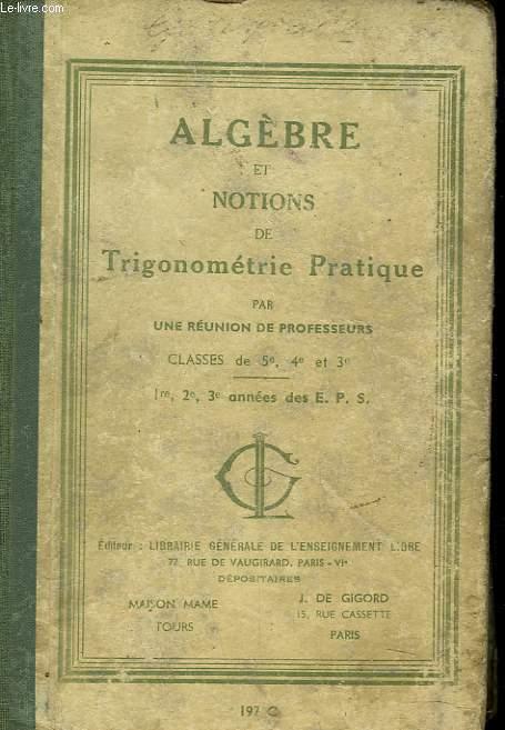 ALGEBRE ET NOTIONS DE TRIGONOMETRIE PRATIQUE. CLASSES DE 5e, 4e, ET 3e