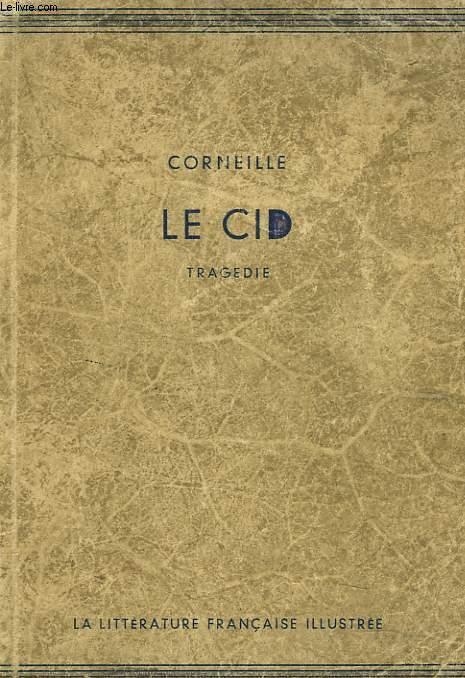 LE CID. TRAGEDIE SUIVIE DU CID PAR L'IMAGE (44 ILLUSTRATIONS DOCUMENTAIRES) PAR M. ET Mme PAUL CROUZET