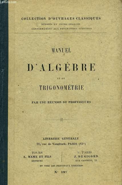 PETIT MANUEL D'ALGEBRE ET DE TRIGONOMETRIE