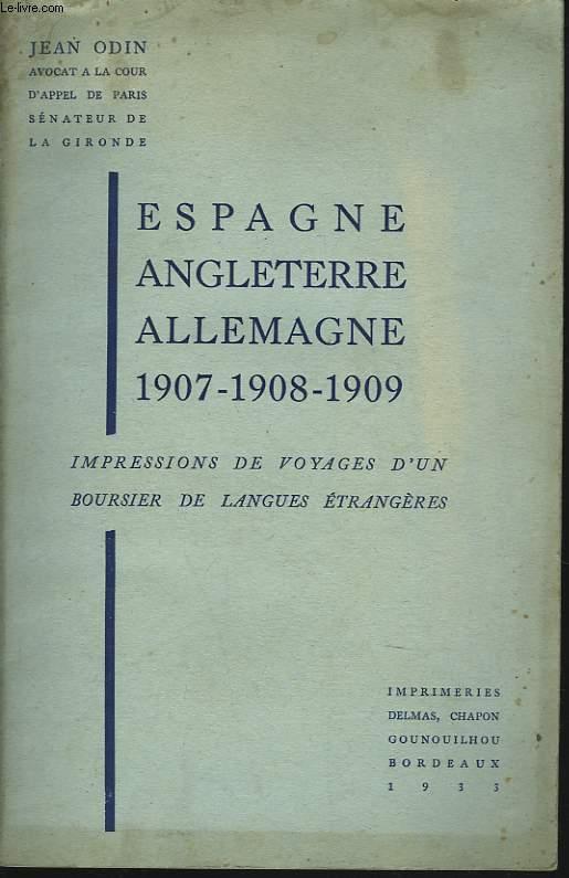 IMPRESSIONS DE VOYAGES D'UN BOURSIER DE LANGUES ETRANGERES. ESPAGNE, ANGLETERRE, ALLEMAGNE 1907-1908-1909.