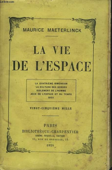 LA VIE DE LESPACE. LA QUATRIEME DIMENSION LA CULTURE DES SONGES ISOLEMENT DE L'HOMME JEUX DE L'ESPACE ET DU TEMPS DIEU.