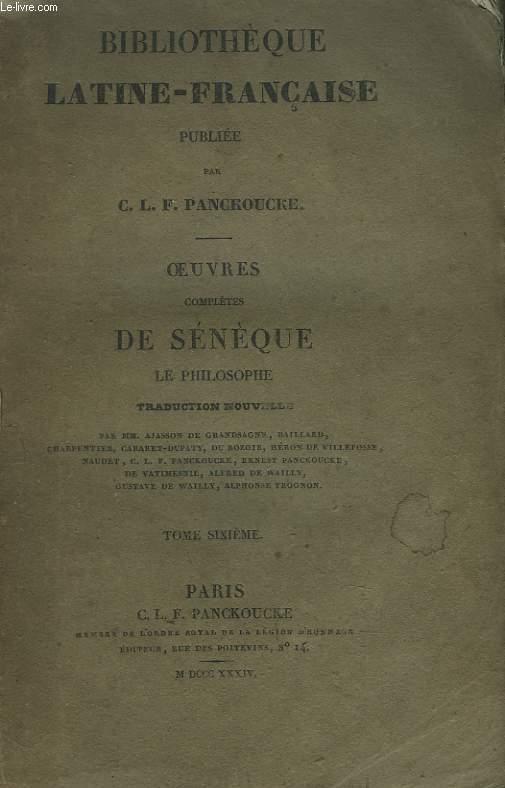 OEUVRES COMPLETES DE SENEQUE LE PHILOSOPHE. TOME SIXIEME.