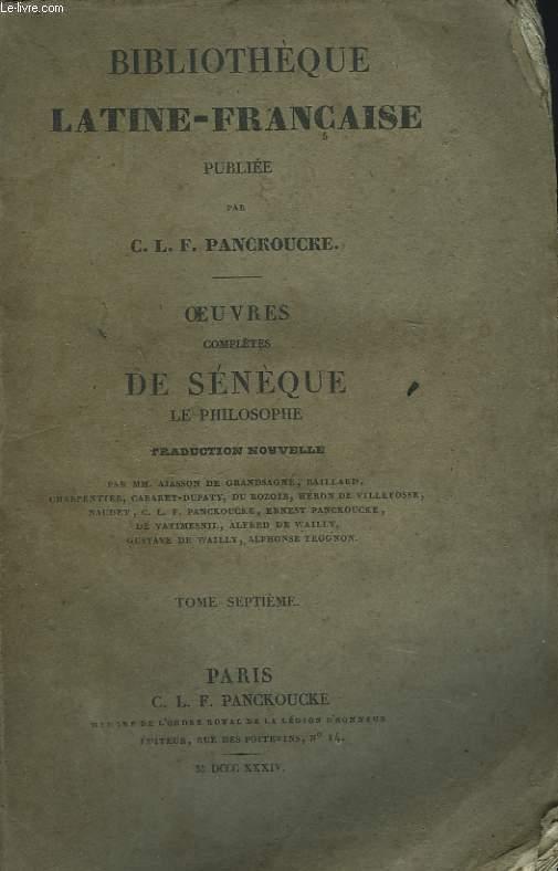 OEUVRES COMPLETES DE SENEQUE LE PHILOSOPHE. TOME SEPTIEME.