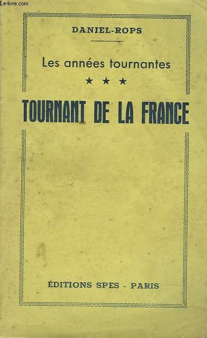 LES ANNEES TOURNANTES. TOURNANT DE LA FRANCE.