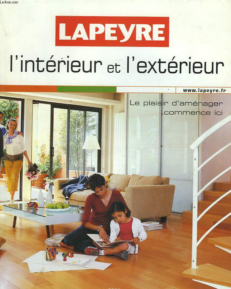 catalogue lapeyre l interieur et l exterieur collectif. Black Bedroom Furniture Sets. Home Design Ideas