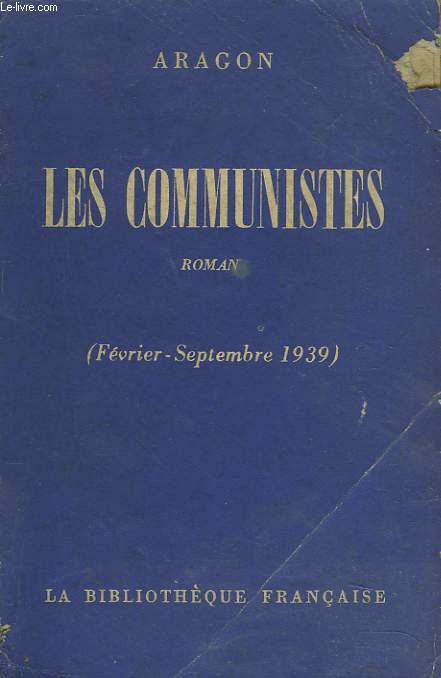 LES COMMUNISTES (FEVRIER-SEPTEMBRE 1939). ROMAN.