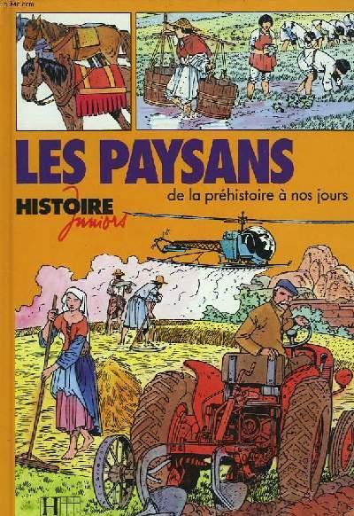 LES PAYSANS, DE LA PREHISTOIRE A NOS JOURS