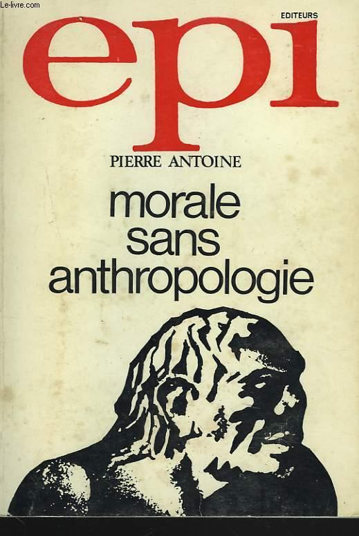 MORALE SANS ANTHROPOLOGIE
