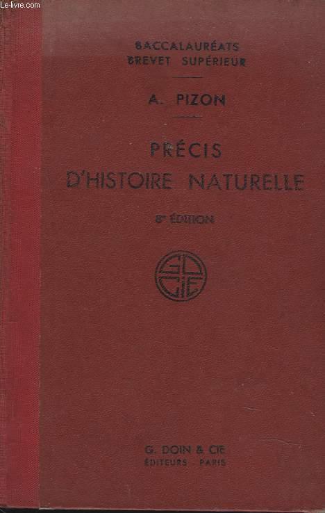 PRECIS D'HISTOIRE NATURELLE, A L'USAGE DES CANDIDATS AUX BACCALAUREATS DE PHILOSOPHIE ET DE MATHEMATIQUES ET AU BREVET SUPERIEUR.