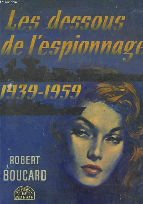 LES DESSOUS DE L'ESPIONNAGE 1939-1959