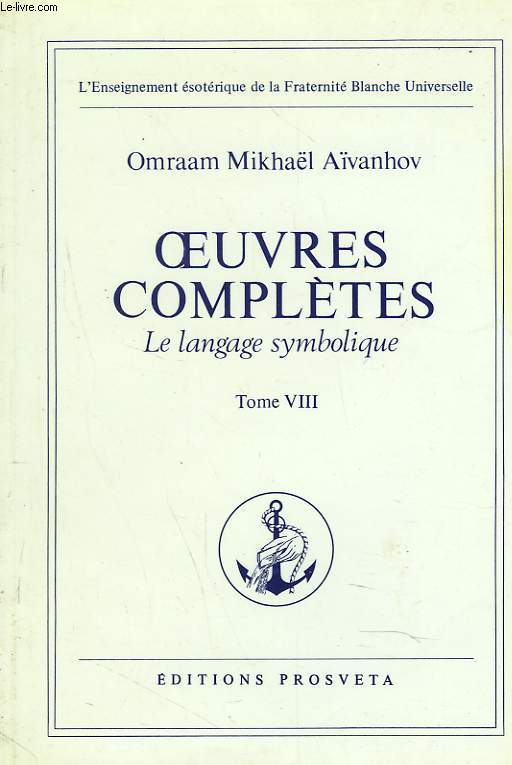 OEUVRES COMPLETES. TOME 8. LE LANGAGE SYMBOLIQUE.
