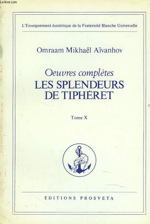 OEUVRES COMPLETES. TOME 10. LES SPLENDEURS DE TIPHERET.