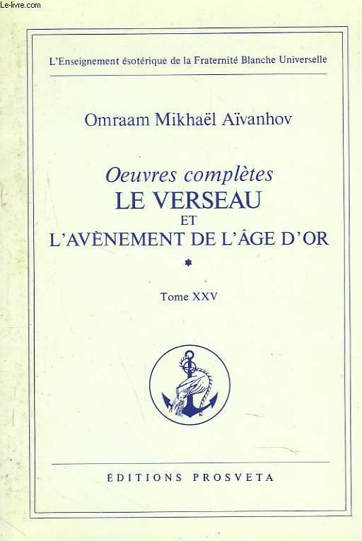 OEUVRES COMPLETES. TOME 25. LE VERSEAU ET L'AVENEMENET DE L'ÂGE D'OR. 1e PARTIE.