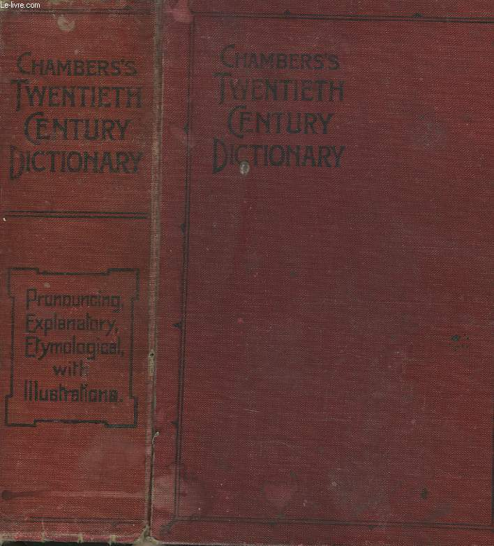CHAMBERS'S TWENTY CENTURY DICTIONARY OF THE ENGLISH LANGUAGE