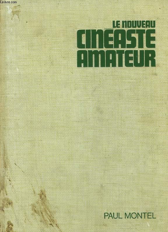 LE NOUVEAU CINEASTE AMATEUR. TECHNIQUE, PRATIQUE, REALISATION. 11e EDITION.