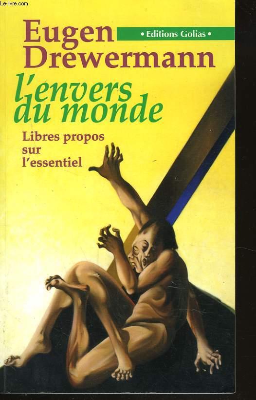 L'ENVERS DU MONDE, LIBRES PROPOS SUR L'ESSENTIEL.