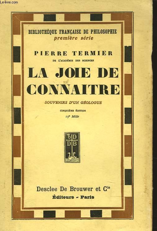 LA JOIE DE CONNAÎTRE. SOUVENIRS D'UN GEOLOGUE.