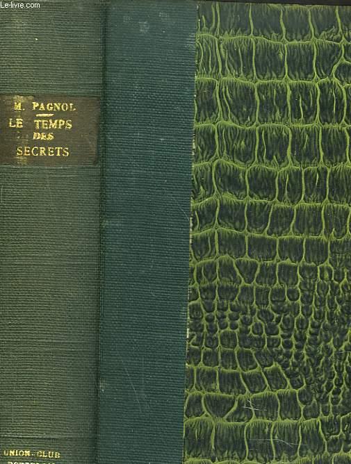 LE TEMPS DES SECRETS. SOUVENIRS D'ENFANCE III.