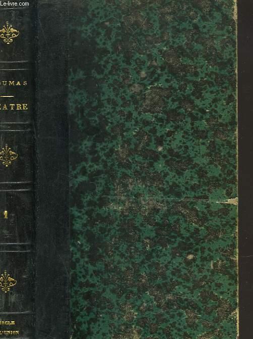 THEATRE COMPLET. TOME II. NAPOLEON BONAPARTE, ANTONY, CHARLES XII CHEZ SES GRANDS VASSAUX.
