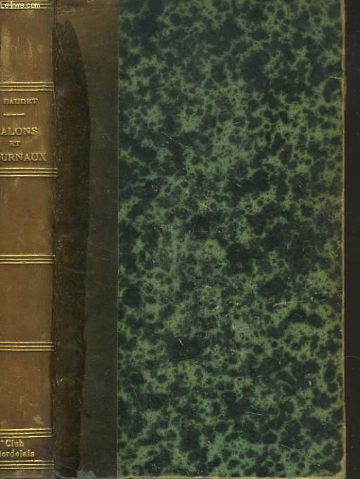 SALONS ET JOURNAUX. SOUVENIRS DES MILIEUX LITTERAIRES, POLITIQUES, ARTISTIQUES ET MEDICAUX, DE 1880 A 1908, 4e SERIE.