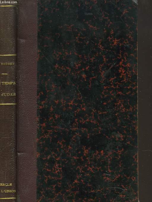 AU TEMPS DE JUDAS. Souvenirs des milieux politiques, littéraires, artistiques et médicaux de 1880 à 1908.