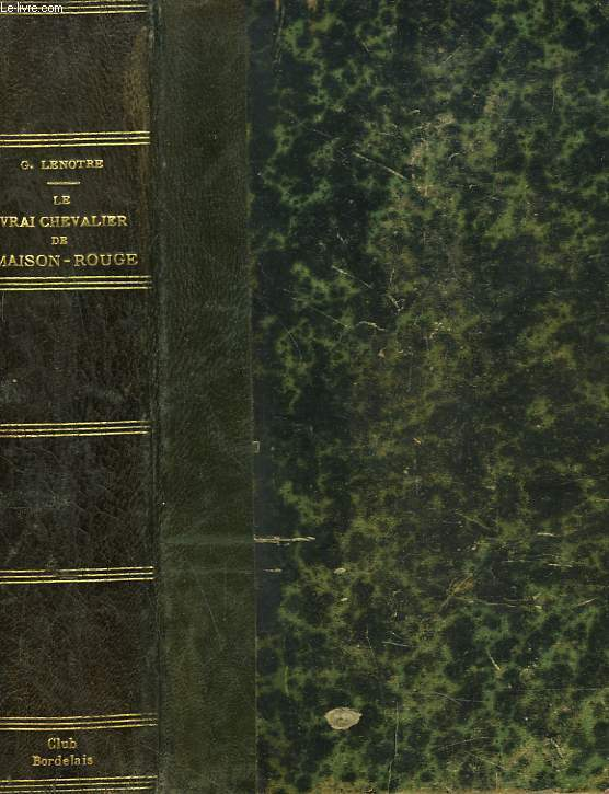 LE VRAI CHEALIER DE LA MAISON-ROUGE. A. D. J. de rougeville 1761-1814 .