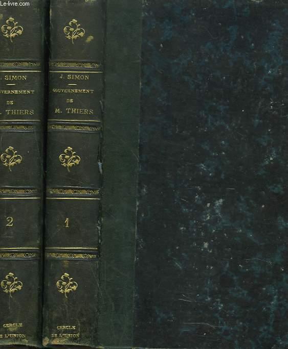 LE GOUVERNEMENT DE M. THIERS. 8 février 1871 - 24 mai 1873. TOMES I ET II.