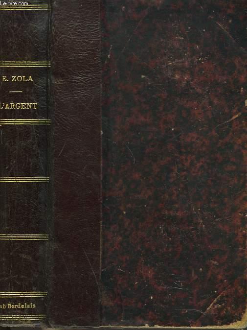 L'ARGENT. Les Rougon-Macquart, Histoire naturelle et sociale d'une famille sous le second Empire.