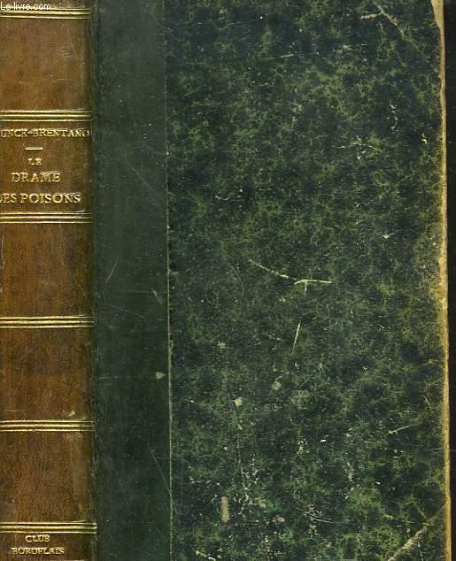 LE DRAME DES POISONS. Etude sur la Société du XVIIe siècle et plus particulièrement la Cour de Louis XIV d'après les archives de la Bastille.
