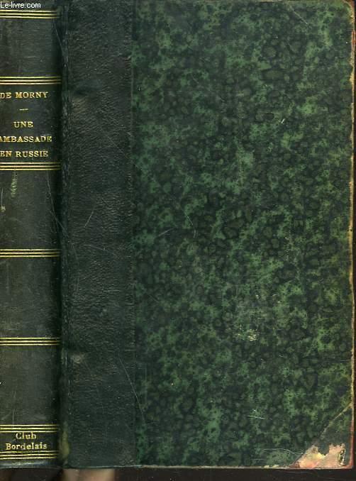 UNE AMBASSADE EN RUSSIE 1856. EXTRAIT DES MEMOIRES DU DUC DE MORNY.